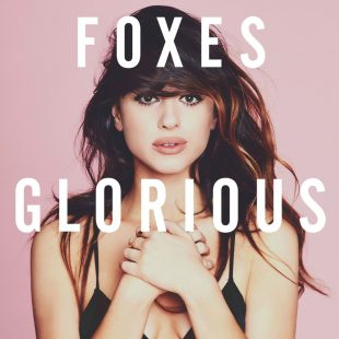 , Foxes Glorious Deluxe Edition 310x310, ARTIST MANAGEMENT, artist management London, Artist Management London, NICK ZINNER Music