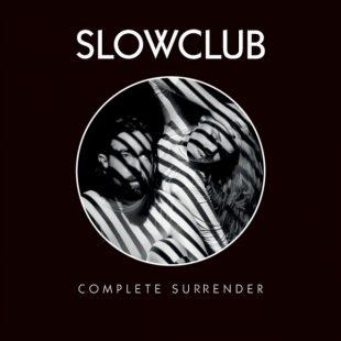, slow club   complete surrender 600 600 310x310, ARTIST MANAGEMENT, artist management London, Artist Management London, NICK ZINNER Music