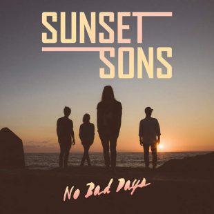 , Sunset Sons No Bad Days 310x310, ARTIST MANAGEMENT, artist management London, Artist Management London, NICK ZINNER Music